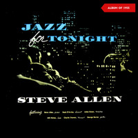 Steve Allen - Jazz for Tonight (Album of 1955)