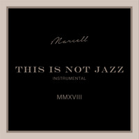 Marcell - This Is Not Jazz (Instrumental)