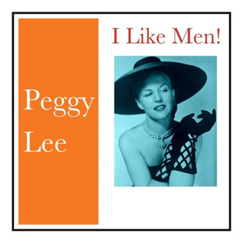 Peggy Lee - I Like Men!