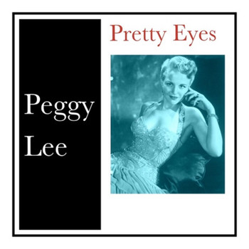 Peggy Lee - Pretty Eyes