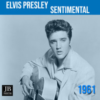 Elvis Presley - Sentimental (1961)