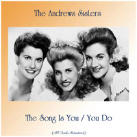 The Andrews Sisters - The Song Is You / You Do Something to Me (All Tracks Remastered)