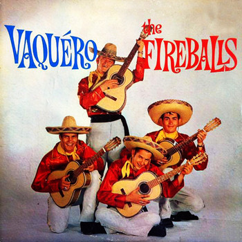 The Fireballs - Vaquero