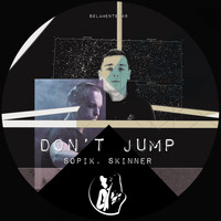 Sopik and Skinner (UA) - Don't Jump