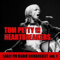 Tom Petty And The Heartbreakers - Tom Petty And The Heartbreakers Early FM Radio Broadcast vol. 1