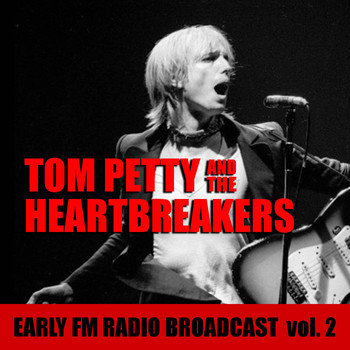 Tom Petty And The Heartbreakers - Tom Petty And The Heartbreakers Early FM Radio Broadcast vol. 2