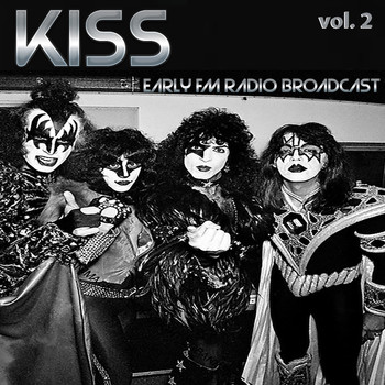 Kiss - Kiss Early FM Radio Broadcast vol. 2