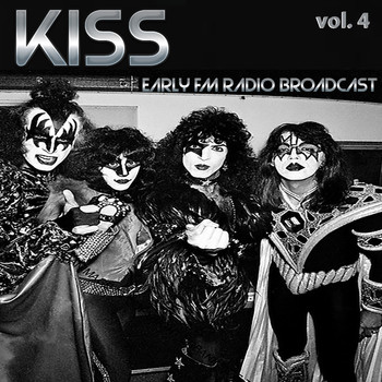 Kiss - Kiss Early FM Radio Broadcast vol. 4