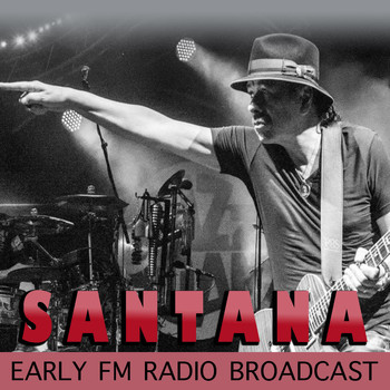 Santana - Santana Early FM Radio Broadcast