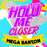 Mega Banton - Hold Me Closer (Joli Rouge Sound Mix)