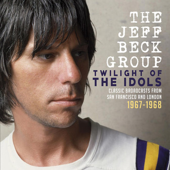 Jeff Beck - Twilight of the Idols (Live 1967-1968)