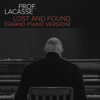 Prof. Lacasse - Lost and Found (Grand piano version) (Single)