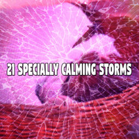 Rain Sounds Sleep - 21 Specially Calming Storms