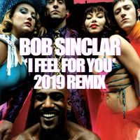 Bob Sinclar - I Feel for You (Extended - Remix 2019)