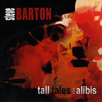 Steve Barton - Tall Tales and Alibis (Explicit)