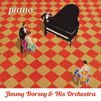 Jimmy Dorsey & His Orchestra - Piano