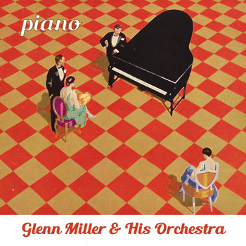 Glenn Miller & His Orchestra - Piano