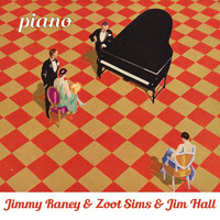 Jimmy Raney & Zoot Sims & Jim Hall - Piano