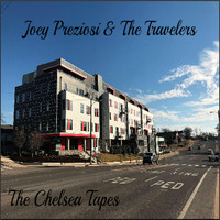 Joey Preziosi & the Travelers - The Chelsea Tapes