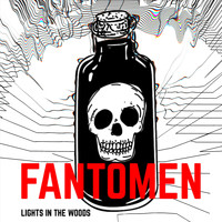 Fantomen - Lights in the Woods (Explicit)