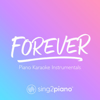 Sing2Piano - Forever (Piano Karaoke Instrumentals)