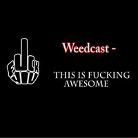 Weedcast - This is Fucking Awesome (Explicit)