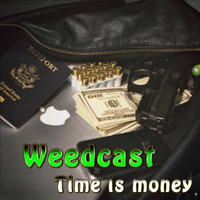 Weedcast - Time is Money