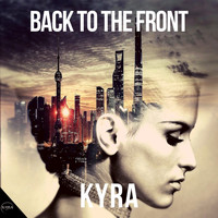 Kyra - Back To The Front