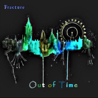 Fracture - Out of Time (Explicit)