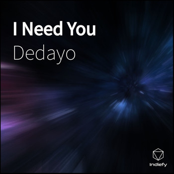dedayo - I Need You