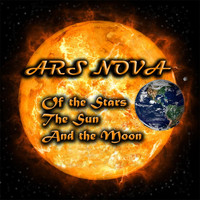 Ars Nova - Of the Stars the Sun and the Moon