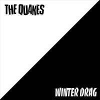 The Quakes - Winter Drag