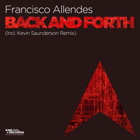 Francisco Allendes - Back And Forth (Incl. Kevin Saunderson Remix)