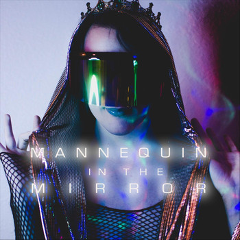 Your Majesty Oriana - Mannequin in the Mirror