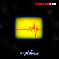 MAPLEHORSE - Only Words