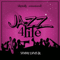 Sammy Davis Jr. - Jazz 4 Life (Digitally Remastered)