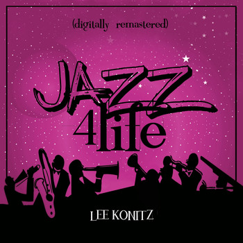 Lee Konitz - Jazz 4 Life (Digitally Remastered)