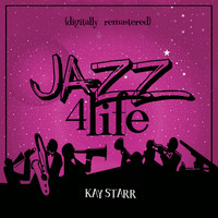 Kay Starr - Jazz 4 Life (Digitally Remastered)