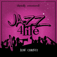 June Christy - Jazz 4 Life (Digitally Remastered)