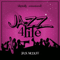 Jack McDuff - Jazz 4 Life (Digitally Remastered)