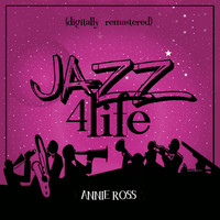 Annie Ross - Jazz 4 Life (Digitally Remastered)