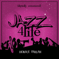 Horace Parlan - Jazz 4 Life (Digitally Remastered)