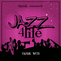Frank Wess - Jazz 4 Life (Digitally Remastered)