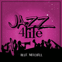 Blue Mitchell - Jazz 4 Life