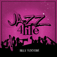 Billy Eckstine - Jazz 4 Life