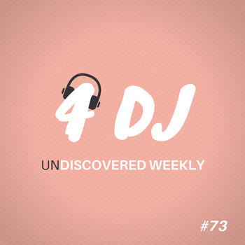 Various Artists / - 4 DJ: UnDiscovered Weekly #73