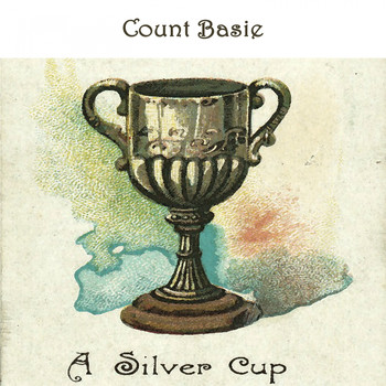 Count Basie - A Silver Cup