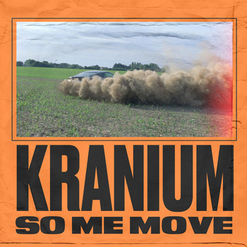 Kranium - So Me Move (Explicit)