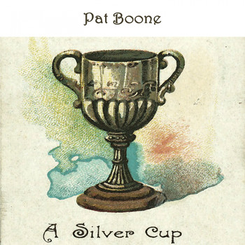 Pat Boone - A Silver Cup