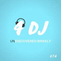 Various Artists / - 4 DJ: UnDiscovered Weekly #74